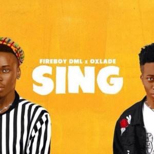 Fireboy DML - Sing ft Oxlade
